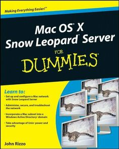 Mac OS X Snow Leopard Server For Dummies by John Rizzo. $20.81. Publisher: For Dummies; 1 edition (December 15, 2009). 435 pages. Author: John Rizzo