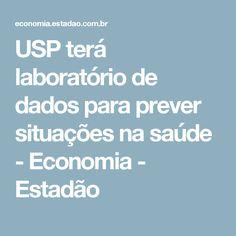USP terá laboratório de dados para prever situações na saúde - Economia - Estadão