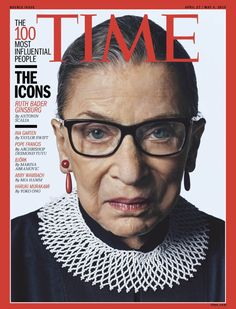 Ruth Bader Ginsburg - Times 100 Most Influential People Ruth Bader Ginsburg Quotes, Sebastian Kim, Justice Ruth Bader Ginsburg, Misty Copeland, Time 100, Time Magazine, Magazine Covers, Magazine Spreads, Influential People