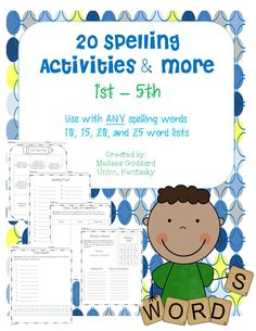 20 Spelling Activities  1st - 5th Grade Over 80 pages use with ANY spelling list (10, 15, 20, & 25 word list)  http://www.teacherspayteachers.com/Product/Spelling-Activities-for-1st-5th-Use-with-ANY-spelling-list-10-15-20-25-1047055