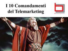 I 10 COMANDAMENTI DEL #Telemarketing efficace.   Comunicazione responsabile di prodotti e servizi.    #BusinessChannel