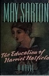 May Sarton - The Education of Harriet Hatfield - I LOVE this book so much...