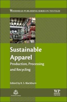 Sustainable Apparel: Production, Processing and Recycling: Richard Blackburn: 9781782423393: Books - Amazon.ca