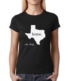 Texas Est. 1845 Home. Tee Womens T-shirt