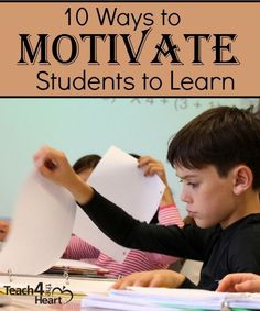 10 Ways to Motivate Students to  Learn ~ Free tips, ideas and reminders.