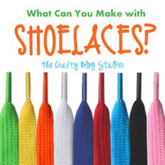 Lots of great ideas for shoelaces! Never throw a pair away again!