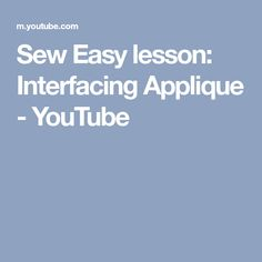 Sew Easy lesson: Interfacing Applique - YouTube
