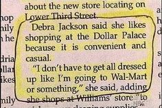 We've all seen people at Wal-Mart after all.