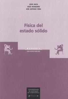 Física del estado sólido / Jesús Maza, Jesús Mosqueira, José Antonio Veira