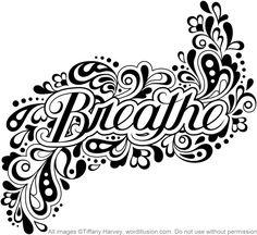 Breathe tattoo...