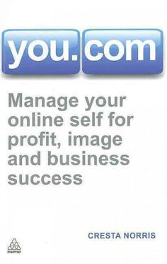 You.com: Manage Your Online Self for Profit, Image and Business Success