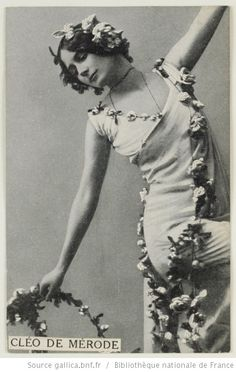 Cleo de Merode - 1875-1966 - Danseuse française formée à l'école de l'Opera de Paris. Fait une carrière internationale.