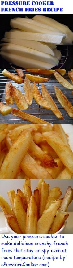 You can't pressure cook french fries, but using my recipe, you can use your pressure cooker and a secret ingredient to help make delicious french fries that will stay crisp and crunchy even at room temperature (Recipe by epressurecooker.com )