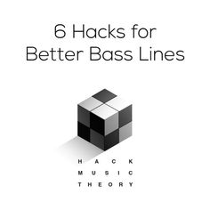 6 hacks for better bass lines jpg