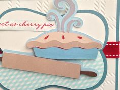 Sweet as cherry pie card made using the From My Kitchen cartridge and the July stamp of the month.
