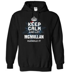 cool Best selling t shirts Keep Calm and let Mcmullan handle it