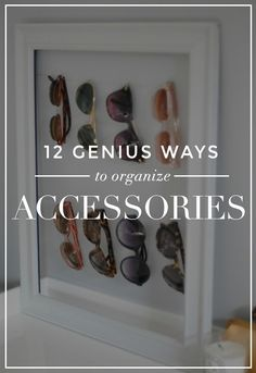 12 Life-Changing Ways to Organize Shoes and Accessories!