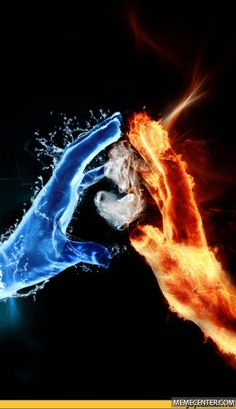 Fire and water. Awwhh yeeahh