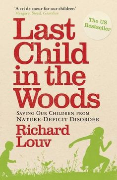 Last Child in the Woods: Saving Our Children from Nature-deficit Disorder by Richard Louv http://www.amazon.co.uk/dp/1848870833/ref=cm_sw_r_pi_dp_-M5tub1CEHD5Z