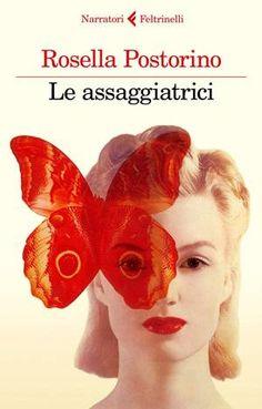 Le assaggiatrici - Rosella Postorino un bel romanzo ispirato a una storia vera poco nota.
