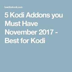 5 Kodi Addons you Must Have November 2017 - Best for Kodi