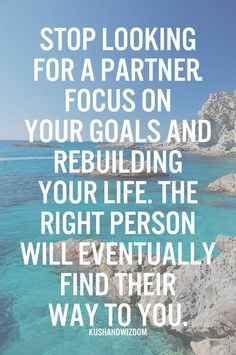 Focus on your goals and rebuilding your life. The right person will eventually find their way to you. Mr Right Quotes, Finding The One Quotes, Finding Love Again, Crazy Quotes, Words Quotes, Wise Words, Me Quotes, Sayings, Qoutes