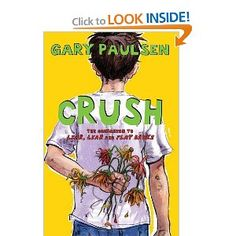 Crush: The Theory,Practice and Destructive Properties of Love: Gary Paulsen: 9780385742306: Amazon.com: Books