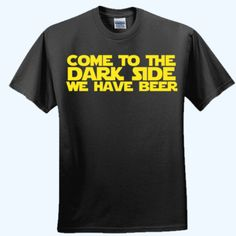 Come To The #Dark #Side We Have Beer T-Shirt #StarWars Just $10.99