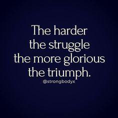Struggle... Triumph...