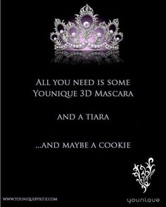 Always wear your invisible crown - and your Younique 3D Mascara! www.youniquebyritz.com