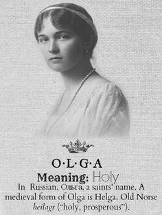 OLGA......Grand Duchess Olga Nikolaevna Romanova of Russia.A♥W
