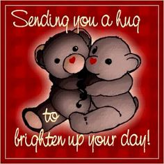 Sending a hug to brighten your day, day greeting, Teddy bear Hugs And Kisses Quotes, Hug Quotes, Valentine's Day Quotes, Hugs And Kisses Images, Family Quotes, Funny Quotes, Good Night Love Quotes, Cute Good Morning Quotes, Good Morning Inspirational Quotes