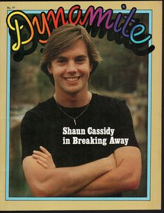 Two of my favorite childhood memories in one place: Shaun Cassidy (my birthday buddy) and Dynamite magazine. My Childhood Memories, 1970s Childhood, I Love Him, My Love, Back In My Day, My First Crush, David Cassidy, Old Tv Shows, I Remember When