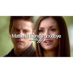 "#TVD 6x22 ""I'm Thinking Of You All The While"" - Matt and Elena's goodbye #GoodbyeElena"