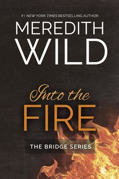 Release Blitz:: Into The Fire by Meredith Wild