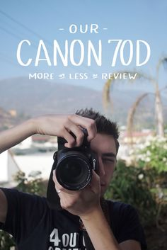 Canon EOS 70D: More or Less a Review