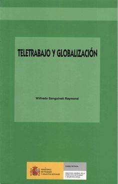 eletrabajo y globalización : en busca de respuestas al desafío de la transnacionalización del empleo / Wilfredo Sanguineti Raymond