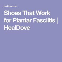 Shoes That Work for Plantar Fasciitis | HealDove