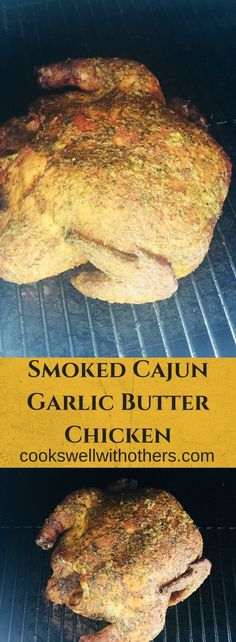 Smoked Cajun Garlic Butter Chicken - Cooks Well With Others - Crockpot Recipes Smoked Chicken Recipes, Smoked Whole Chicken, Garlic Butter Chicken, Cajun Recipes, Traeger Chicken, Smoked Chicken Rub, Chicken Brine, Smoked Beef, Rib Recipes