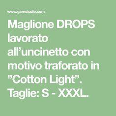 """Maglione DROPS lavorato all'uncinetto con motivo traforato in """"Cotton Light"""". Taglie: S - XXXL."""