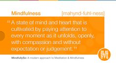 MindfullySo's definition of Mindfulness