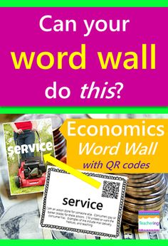 Economics word wall with QR codes and definitions. QR codes link to labeled photos of each economics vocabulary word. Perfect for iPad classrooms or BYOD schools as a meaningful word wall and economics vocabulary center.