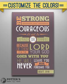 "12""x18"" Bible Verse Quote on Canvas Deut 31:6. $42.00, via Etsy. Customize the colors!"