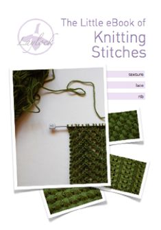 @Emilie Schulz The Little eBook of Knitting Stitches (free)  I may learn how to follow a pattern yet!