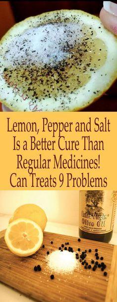 Lemon, Pepper and Salt Is a Better Cure Than Regular Medicines! Can Treats 9 Problems