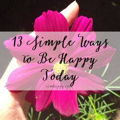 13 Things You Can Do To Be #Happy Today
