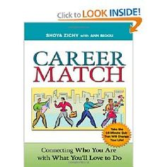 Career Match: Discovering who you are and what you'll love to do. Book of 10 minute self assessments to help people discover career directions.
