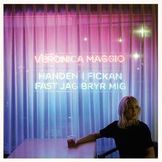 Vinyl: Veronica Maggio - Handen i fickan fast jag bryr mig