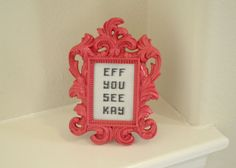Eff You See Kay  Completed Cross Stitch Word Art by CatInLapStudio