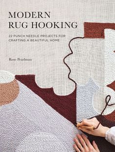Modern Rug Hooking: 22 Punch Needle Projects for Crafting a Beautiful Home — Rose Pearlman Cotton Wedding Anniversary Gift, Recycled Plastic Bags, Rug Yarn, Textiles, Needlepoint Kits, Sewing Box, Punch Needle, How To Make Notes, Simple Art